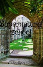 Supernatural school by Asimplewritter
