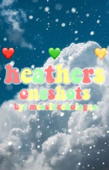 My Crappy Heathers Oneshots! (REQUESTS OPEN Y'ALL)