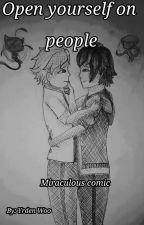 Open Yourself On People | Lukadrien - Miraculous comic by Yrden_Woo