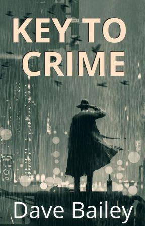 Key To Crime by davebaileyme