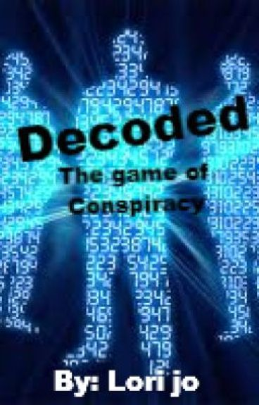 Decoded - The Game of Conspiracy (On hold) by GottaluvLojo