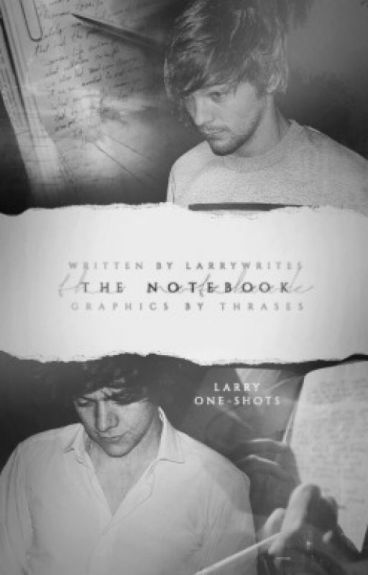 The Notebook (Larry one-shots)