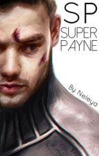 [WIP] SP: Super Payne (Liam/Niall) {ON HOLD} by neleya