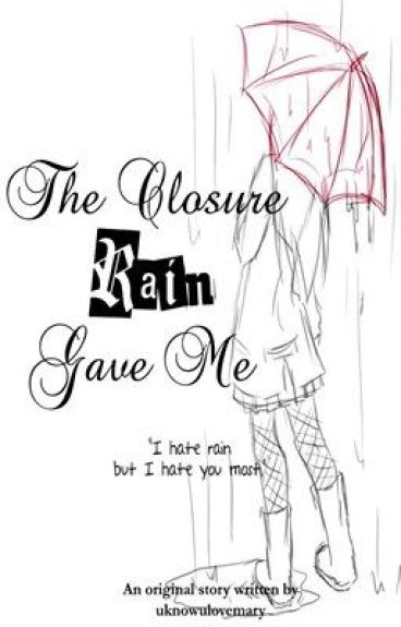 The Closure Rain Gave Me [One Shot] by uknowulovemary