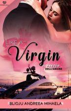 Like a Virgin - Il prezzo dell'Amore (Darklove) by FabiolaDanese