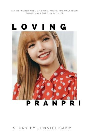 Loving Pranpri ✔️(JenLisa Fanfic) by jennielisaKM