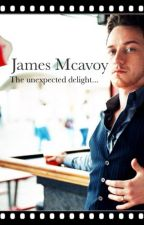 James mcavoy the unexpected delight by MishamigoLoverSpn