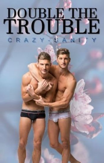 Double The Trouble [BoyxBoyxBoy] [Incest/Twincest]