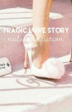 Tragic Love Story | Nalu FF ✓ by summermia_
