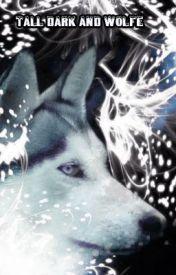 Tall  Dark  and Wolfe by Deedy1234