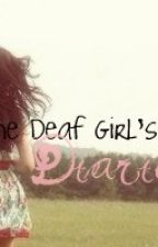 The Deaf Girl's Diaries by RebekahA