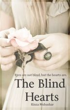 The Blind Hearts by KinzaxMubashar