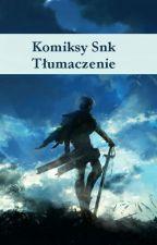 Komiksy snk-Tłumaczenie by -Nelaime-