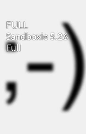 FULL Sandboxie 5 26 Full - Wattpad