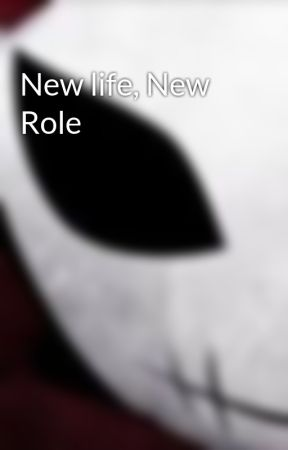 New life, New Role by user83191737