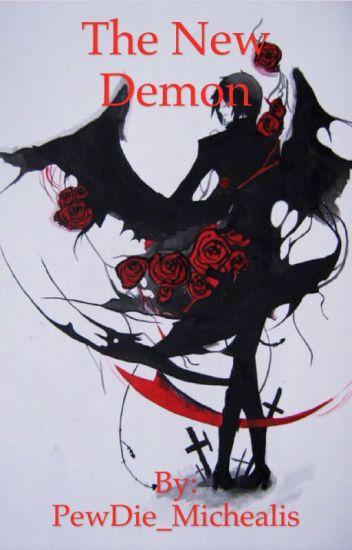 The New Demon (Sebastian x OC) ((UNDER MAJOR EDITING))
