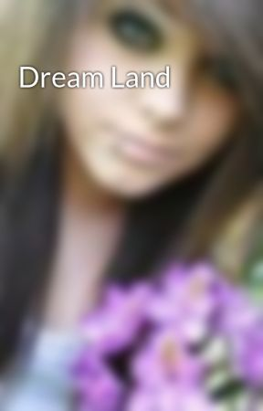 Dream Land by bleeding_lullaby