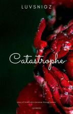 Catastrophe   (Poetry)  by luvsnigz