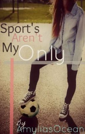 Sport's Aren't My Only (Lesbian Story) by AmyliasOcean