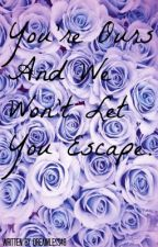 Your ours and we won't let you escape (boyxboy) by Dreamless48