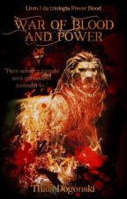 War of Blood and Power (EM PAUSA) by Dogonski