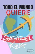 Todo el mundo quiere a Gabriel King by -Sweethazelnut-