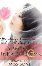 A Wife's Infinite Love (On-Hold) by MissSONE