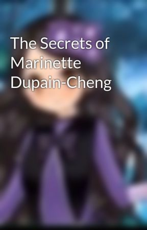 The Secrets of Marinette Dupain-Cheng by user54414776