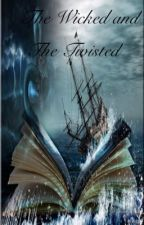 The Wicked and The Twisted by annaliese13