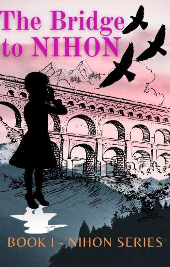 The Bridge To Nihon (BOOK ONE)