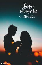 Jusqu'à toucher les étoiles, tome 1: sauve-moi by Kalehu