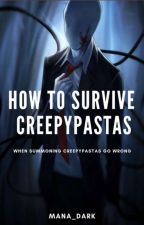 How to Survive Creepypastas by Kitty_Witch