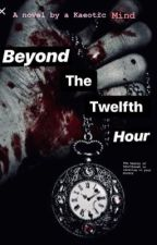 Beyond The Twelfth Hour by KaeoticMind