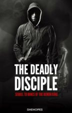 The Deadly Disciple by SheHopes