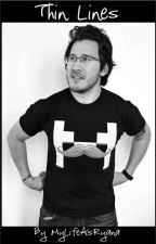 Thin Lines - A Markiplier Fanfic by MyLifeAsRyana