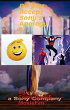 Do You Accept Sony's Apology? by ComicBookandMovieFan