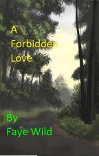 a forbidden love by MargaretSheldrick