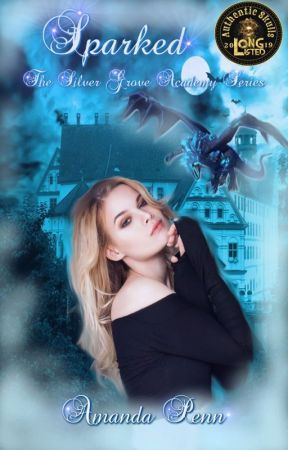 Sparked (Book 1) The Silver Grove Academy Series by AmandaPenn