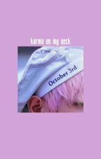 karma on my neck // changki by ERICVERSE
