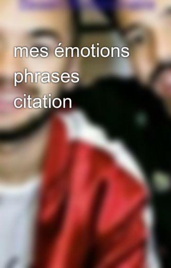 Mes émotions Phrases Citation Desert 76 Visionnaire Wattpad