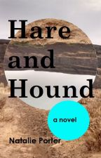 Hare and Hound : a novel by nlouisep