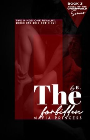 The Forbidden Mafia Princess (Angels of the Underworld: Book Three) by SignorinaAnon