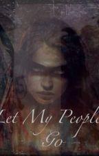 Let My People Go by jirraathalia