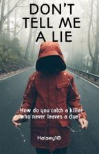 Don't tell me a lie by halsey10