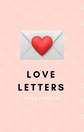 love letters by TODAYIWRITE