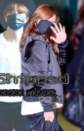 Shipped||Hoseok X Reader - RIAHX - Wattpad