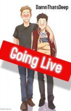 Going Live- A Destiel Fanfic by DamnThatsDeep