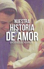 Nuestra historia de amor. (A HAYLOR STORY) by moonlight-freak