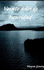 Veinte años de oscuridad by NayraGinory