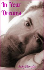 In Your Dreams (Fan Fic de Robert Downey Jr) by Andy_Blomzter